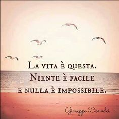 This is Life. Nothing is easy and nothing is impossible. Love this phrase Quotes To Live By, Me Quotes, Italian Words, Frases Tumblr, Italian Language, Learning Italian, Sentences, Wise Words, Favorite Quotes