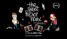 SXSW World Premiere 2013 - The Great Hip Hop Hoax by Jeanie Finlay. Californian hip-hop duo Silibil n' Brains were going to be massive. No one knew the pair were really Scottish, with fake American accents and made up identities.