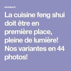 La cuisine feng shui doit être en première place, pleine de lumière! Nos variantes en 44 photos!