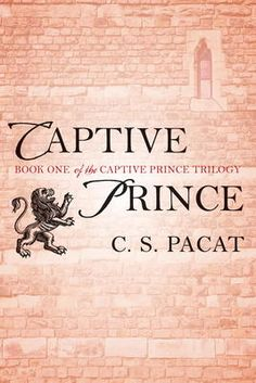 Captive Prince by C. S. Pacat, Click to Start Reading eBook, Damen is a warrior hero to his people, and the rightful heir to the throne of Akielos, but when his h