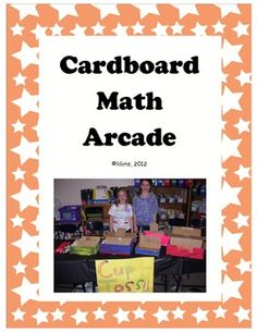 Free! Your students can create a Cardboard Math Arcade to assist in studying for state or chapter tests or to review previously taught material.Our a...