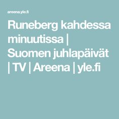 Runeberg kahdessa minuutissa | Suomen juhlapäivät | TV | Areena | yle.fi Me Tv, Nostalgia, Holidays, Historia, Runes, Holidays Events, Holiday, Vacation, Annual Leave