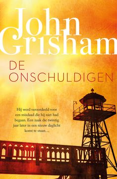 De onschuldigen by John Grisham - Books Search Engine Non Fiction, John John, Kindle, John Grisham Books, Booker T, James Patterson, Top 5, Thrillers, Best Sellers