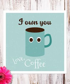 Look what I found on #zulily! 'I Own You' Print by Heart of the Home #zulilyfinds