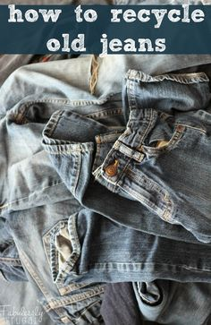 Have an old pair of Jeans laying around? Before you toss them check out these awesome ideas on How to Recycle Jeans!! See this DIY and more at http://fabulesslyfrugal.com/how-to-recycle-jeans/