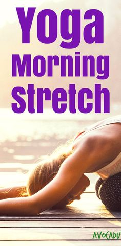 Yoga Morning Stretch - This yoga workout for beginners will help you wake up gently, lose weight, relieve stress, and heal aches and pains! http://avocadu.com/20-minute-morning-yoga-stretch-for-beginners/