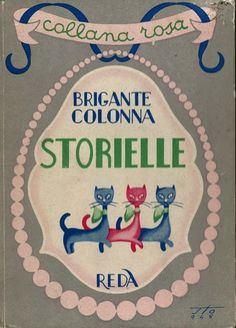 Collana Rosa Storielle (Pink Necklace Stories) by Gustavo Brigante Colonna ~ Italy, 1945