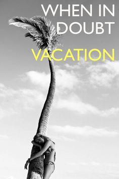 Vacation...