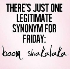 funny yeah its friday - Google Search Funny Weekend Quotes, Happy Friday Quotes, Happy Friday Eve, Good Morning Friday, Weekend Humor, Happy Quotes, Positive Quotes, Funny Quotes, Friday Weekend