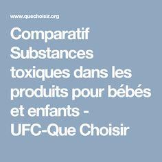 Comparatif Substances toxiques dans les produits pour bébés et enfants - UFC-Que Choisir