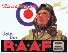 AUSTRALIA WW II...Join the RAAF - WWII £450.00 Original vintage World War Two poster: Join the RAAF (Royal Australian Air Force), This is a man's job! Enquire at Council Chambers. Image of a WW2 pilot wearing a helmet and goggles with planes flying overhead. Horizontal. Very good condition, 16