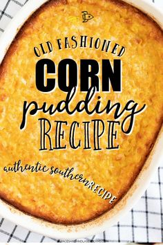 This old-fashioned corn pudding is a creamy, baked side dish that is easy to make from scratch -- the perfect comfort food! Sweet whole kernel corn and cream corn are mixed with sugar, butter, milk, and cornstarch before being baked in this classic homemade Southern recipe. Corn Pudding Casserole, Easy Corn Pudding, Sweet Corn Pudding, Corn Pudding Recipes, Best Casserole Dish, Healthy Corn Pudding Recipe, Old Fashioned Corn Pudding Recipe, Cream Corn Pudding Recipe, Corn Pudding Southern