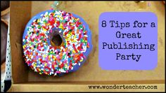 8 Tips for a Great Publishing Party- Celebrating student writing is a powerful motivator! From Wonder Teacher