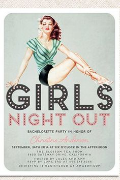 It's a GIRLS NIGHT OUT! #Vintage Pin Up Bachelorette Party Invite. I like everything this one says