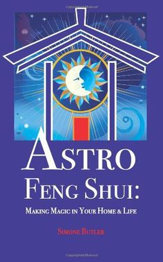Astro Feng Shui Feng Shui Books, Feng Shui Tips, Feng Shui Astrology, San Diego Living, New Age, Ancient Art, Butler, Life, Kindle