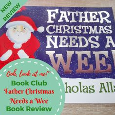 Ooh, look at me! - Christmas Book Club - Book Review Father Christmas Needs a Wee by Nicholas Allan