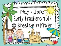 May & June Early Finisher's Tub for Kindergarten!  Now when students finish early, there are activities ready to go for them and peace can be maintained while others are still working.  This set includes:  sight words, CVC pictures and words; subtraction; patterning; ending sounds; number identification; and more!  $