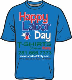 Happy Labor Day Weekend Everyone!  We want to support the working men and women, so our special for the month of September will be:   One free embroidered name/designation on any shirt, cap, or any other garment brought in to us. Please take this as a token of our appreciation for all of the working people out there! www.tshirtsetckaty.com