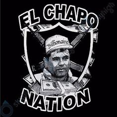 Joaquin Guzman El Chapo Nation T- Shirt Jefe De Jefe Sinaloa Cartel Drug Lord