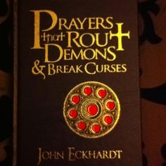Author JOHN ECKHARDT | Prayers that Rout Demons & Break Curses