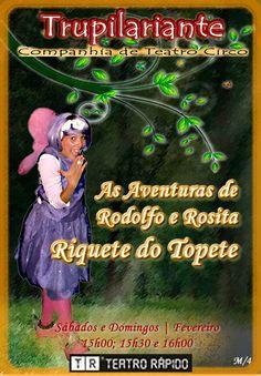 AS AVENTURAS DE RODOLFO E ROSITA- RIQUETE DO TOPETE www.trupilariante.com trupilariante@trupilariante.com https://www.facebook.com/TrupilarianteCompanhiaDeTeatroCirco?ref=hl
