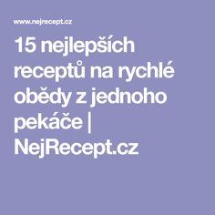 15 nejlepších receptů na rychlé obědy z jednoho pekáče   NejRecept.cz