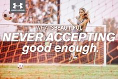 What's Beautiful. NEVER ACCEPTING good enough. #whatsbeautiful @Under Armour