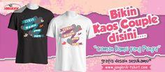 Yuk bikin kaos couple desain sesukamu di Jangkrik T-shirt. Hubungi (0274) 541451 - 0877.3862.6309