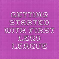 Getting started with First Lego League