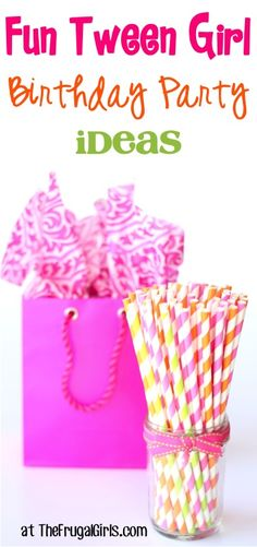 Tween Girl Birthday Party Ideas and Themes!  SO many creative tips for fun parties your tweens will love! | TheFrugalGirls.com