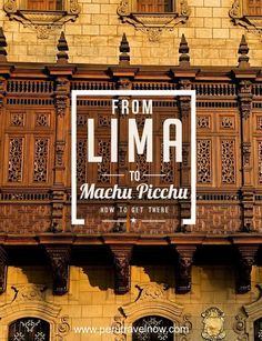 'From Lima to Machu Picchu'