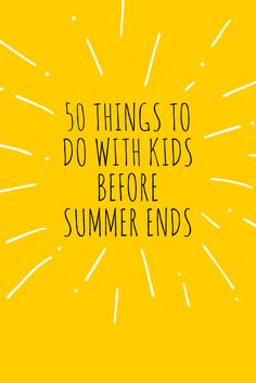 50 things to do with kids before summer (1)