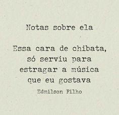 Edmilson Filho - As verdadeiras notas sobre ela.