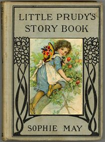 'Little Prudy's Story Book' by Sophie May, 1870