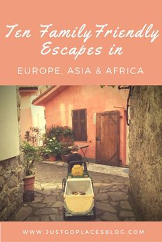 Family Getaways in Europe, Asia and Africa chosen by the well-traveled kids of leading family travel bloggers
