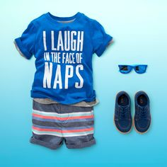 """I laugh in the face of naps"" 