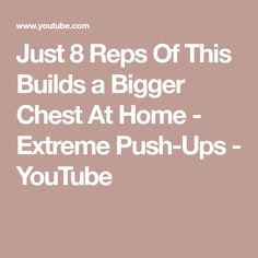 Just 8 Reps Of This Builds a Bigger Chest At Home - Extreme Push-Ups - YouTube