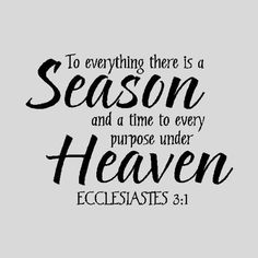 To Everything There is a Season...