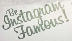 become famous instagram; How To Become Famous On Instagram!