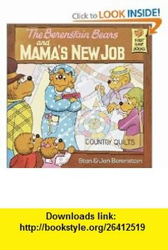 The Berenstain Bears and Mamas New Job (9780394868813) Stan Berenstain, Jan Berenstain , ISBN-10: 0394868811  , ISBN-13: 978-0394868813 ,  , tutorials , pdf , ebook , torrent , downloads , rapidshare , filesonic , hotfile , megaupload , fileserve