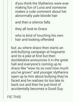 Draco Malfoy starting an anti-bullying campaign at Hogwarts!