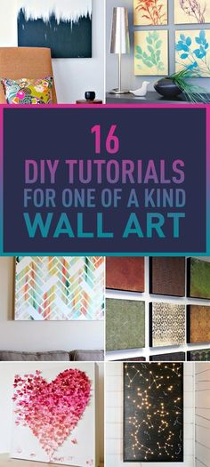 16 Easy DIY Tutorials For One Of A Kind Wall Art