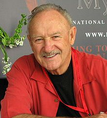 Gene Hackman ~ one of my top 3 favorite actors; I like everything he ever did, especially French Connection, Hoosiers, Mississippi Burning, Unforgiven, The Firm, Crimson Tide, The Birdcage, The Chamber, Absolute Power, etc. etc...