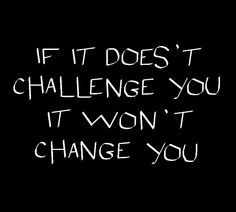 Small quote #challenge #change #life