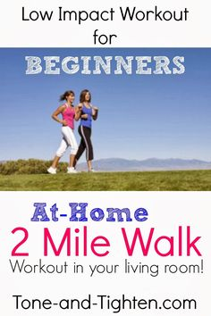 Low Impact Workout for Beginners- At Home 2 Mile Walk (you can do it in your living room!) on Tone-and-Tighten.com
