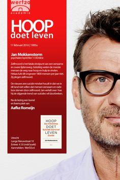 Hoop doet Leven. Een lezing van psychiater Jan Mokkenstorm. 11 I 02 I 2016. Info & inschrijven: www.werf20.nl