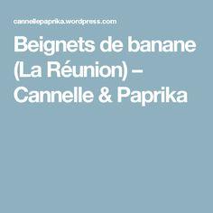 Beignets de banane (La Réunion) – Cannelle & Paprika
