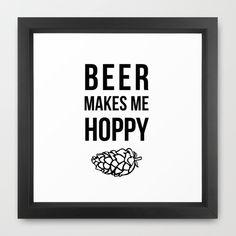 """""""Beer Makes Me Hoppy"""" Framed Art Print on @society6"""