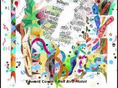 Edward Cowie 'Bell Bird Motet'