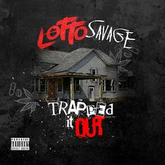 Music: Lotto Savage – Trapped It Out (iTunes)